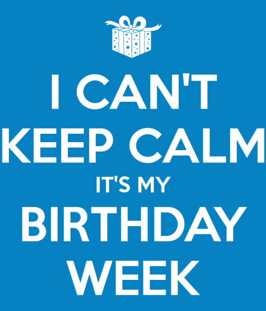 i-can-t-keep-calm-it-s-my-birthday-week-5