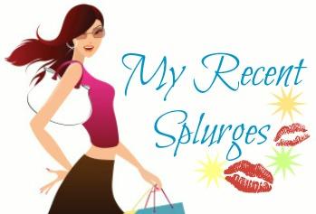recent splurges